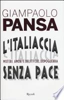 L'Italiaccia senza pace. Misteri, amori e delitti del dopoguerra