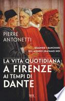 La vita quotidiana a Firenze ai tempi di Dante