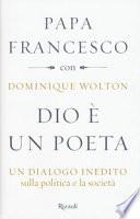 Dio è un poeta. Un dialogo inedito sulla politica e la società