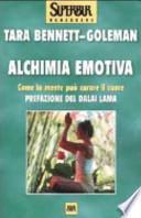 ALCHIMIA EMOTIVA - come la mente può curare il cuore