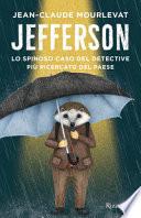 Jefferson. Lo spinoso caso del detective più ricercato del paese