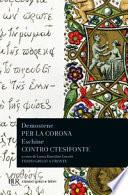 Per la corona: Contro Ctesifone.a cura di L.Bartolini Lucchi, saggio di Pierre Carlier. Testo a fronte.