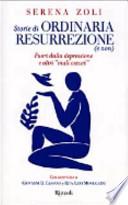 Storie di ordinaria resurrezione (e non). Fuori dalla depressione e altri «mali oscuri»