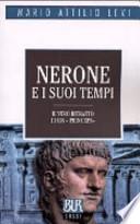 Nerone e i suoi tempi. Il vero ritratto di un «Princeps»