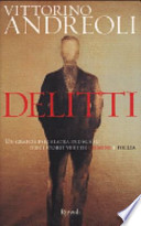 DELITTI - Un grande psichiatra indaga su dieci storie vere di crimine e follia