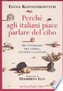 Perché agli italiani piace parlare del cibo. Un itinerario tra storia, cultura e costume