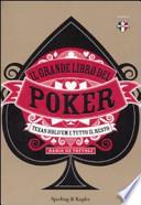 Il grande libro del poker. Texas hold'em e tutto il resto