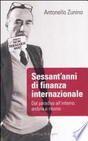 Sessant'anni di finanza internazionale - Dal paradiso all'inferno: andata e ritorno