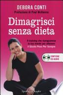 DIMAGRISCI SENZA DIETA