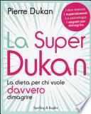 La super Dukan. La dieta per chi vuole davvero dimagrire