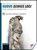 Nuovo genius loci 3 Storia e antologia della letteratura latina Vol. 3: Dalla prima età età imperiale al tardoantico