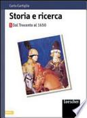 STORIA E RICERCA 1 Dal trecento al 1650