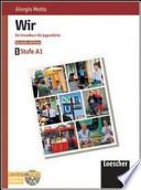 Wir. Kursbuch-Arbeitsbuch. Stufe A1. Per la Scuola media.