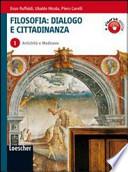 Filosofia: dialogo e cittadinanza. Con espansione online. Per i Licei e gli Ist. magistrali