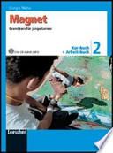 Magnet. Grundkurs für junge Lerner. Con CD Audio formato MP3. Per la Scuola media
