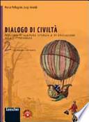 Dialogo di civiltà 2 L'età moderna e l'ottocento