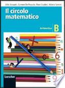 Il circolo matematico. Aritmetica. Volume B. Per la Scuola media
