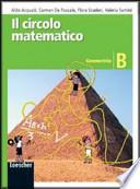 Il circolo matematico. Geometria. Volume B. Per la Scuola media