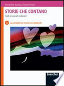 Storie che contano. Testi e scenari culturali. Volume A: La narrazione e il testo non letterario. Per la Scuola media