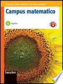 Campus matematico. Algebra. Percorsi operativi per il consolidamento e il recupero. Con espansione online. Per le Scuole superiori