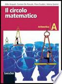Il circolo matematico. Aritmetica A-Prova invalsi-Geometria A. Per la Scuola media