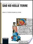 Sao ko kelle terre. Lingua e letteratura delle origini. Per le Scuole superiori