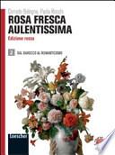 Rosa fresca aulentissima- Edizione rossa- Dal barocco al romanticismo