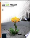 Elio Gaia Vulcano. Con espansione online. Per le Scuole superiori 1