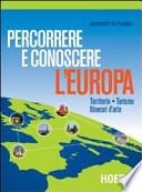 PERCORRERE E CONOSCERE L`EUROPA