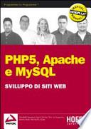 PHP5, Apache e MySQL. Sviluppo di siti web