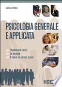 Psicologia generale e applicata. Per le Scuole superiori