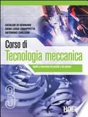 corso di tecnologia meccanica. volume 3