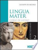 Lingua Mater 2 - eserciziario