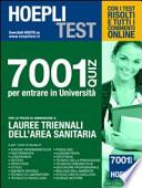 7001 QUIZ PER LE PROVE DI AMMISSIONE A LAUREE TRIENNALI DELL'AREA SANITARIA