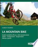 LA MOUNTAIN BIKE - Guida completa all'uso e alla manutenzione - Telaio - Componenti - Sospensioni - Messa a punto