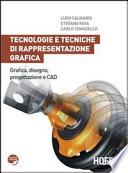 Tecnologie e tecniche di rappresentazione grafica. Grafica, disegno, progettazione e CAD. Con espansione online. Per le Scuole superiori
