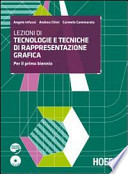 Lezioni di tecnologie e tecniche di rappresentazione grafica. Con espansione online. Per il primo biennio degli Ist. tecnici e professionali. Con CD-ROM