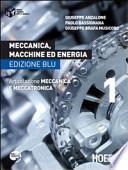 Meccanica, macchine ed energia 1. Articolazione meccanica e meccatronica. Ediz. blu. Per le Scuole superiori