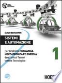 Sistemi e automazione. Per l'indirizzo Meccanica, meccatronica ed energia degli Istituti Tecnici settore Tecnologico