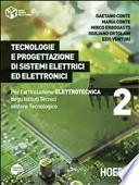 Tecnologie e progettazione di sistemi elettrici ed elettronici. 2. Per l'articolazione elettrotecnica degli Istituti Tecnici settore tecnologico