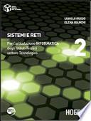 Sistemi e Reti - Per l'articolazione INFORMATICA degli Istituti Tecnici settore Tecnologico 2