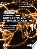 Tecnologie e progettazione di sistemi informatici e di telecomunicazioni. Per l'articolazione informatica degli Istituti tecnici settore tecnologico. Vol. 1