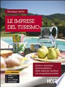 LE IMPRESE DEL TURISMO ( diritto e tecniche amministrative delle aziende ricettive ed enogastronomiche)