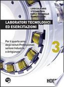 Laboratori tecnologici ed esercitazioni 3. Per il quarto anno degli Ist. professionali per l'industria e l'artigianato