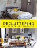 Decluttering- Il segreto del riordino