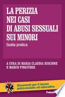La perizia nei casi di abusi sessuali sui minori. Guida pratica