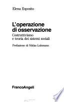 L'operazione di osservazione costruttivismo e teoria dei sistemi sociali