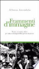 Frammenti d'immagine scene, schermi, video per una sociologia della sperimentazione