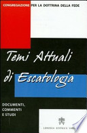 temi attuali di escatologia . documenti commenti e studi