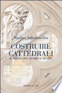 Costruire cattedrali il popolo del Duomo di Milano